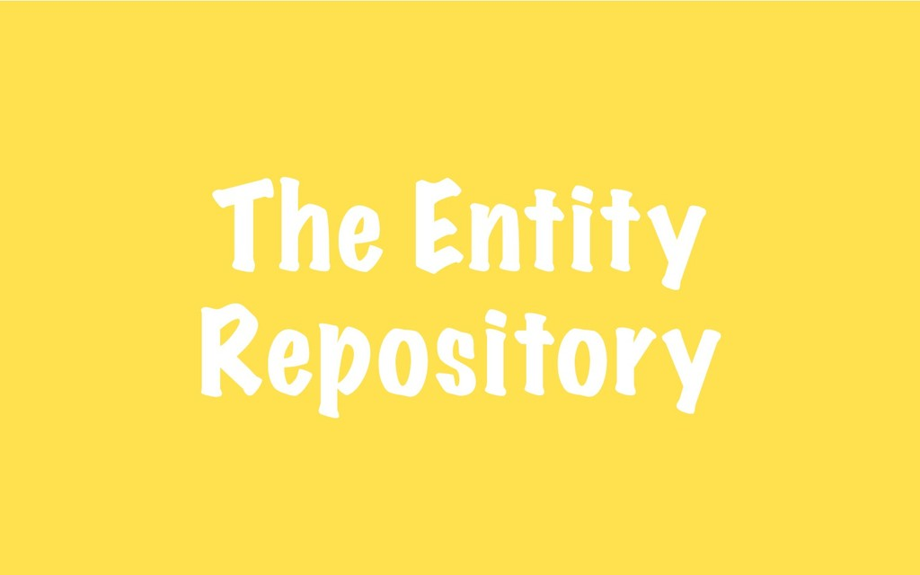 The Entity Repository