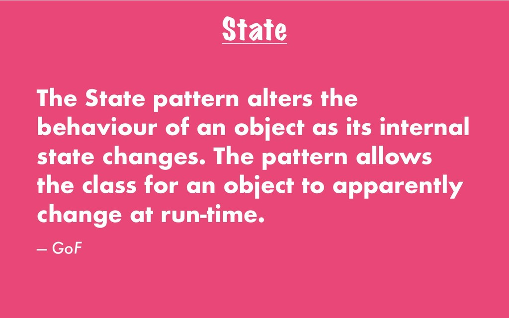 State The State pattern alters the behaviour of...