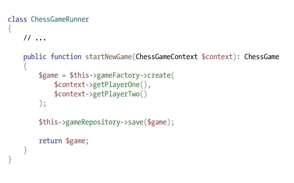 class ChessGameRunner { // ... public function ...