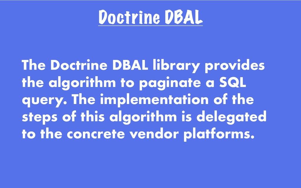 Doctrine DBAL The Doctrine DBAL library provide...