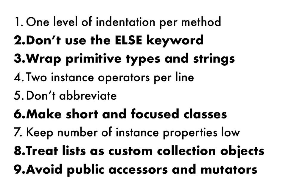 1. One level of indentation per method 2.Don't ...