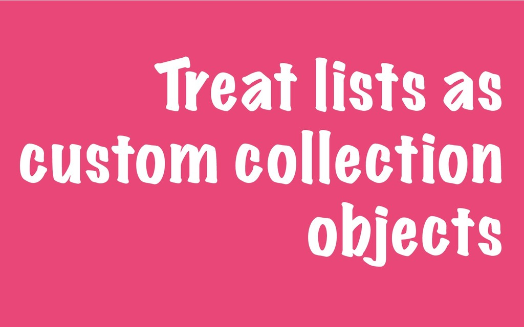 Treat lists as custom collection objects