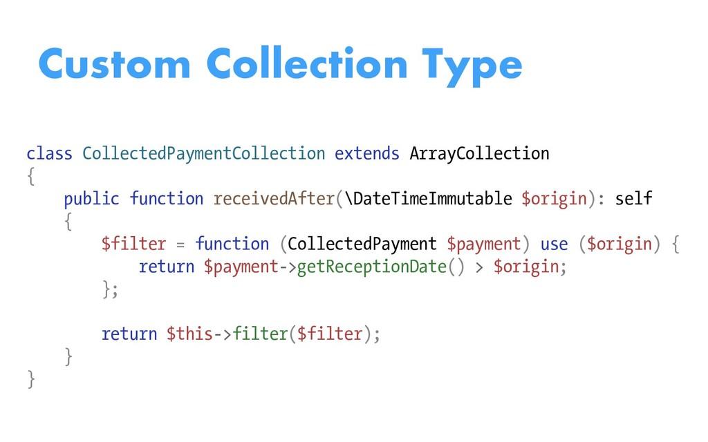 Custom Collection Type class CollectedPaymentCo...