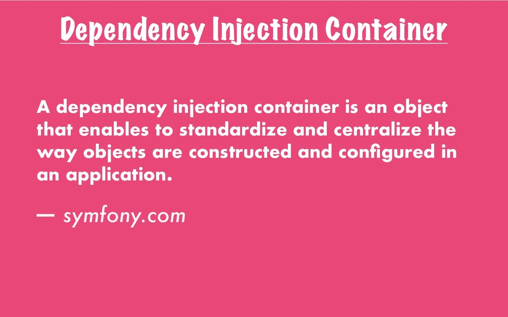 Dependency Injection Container A dependency inj...
