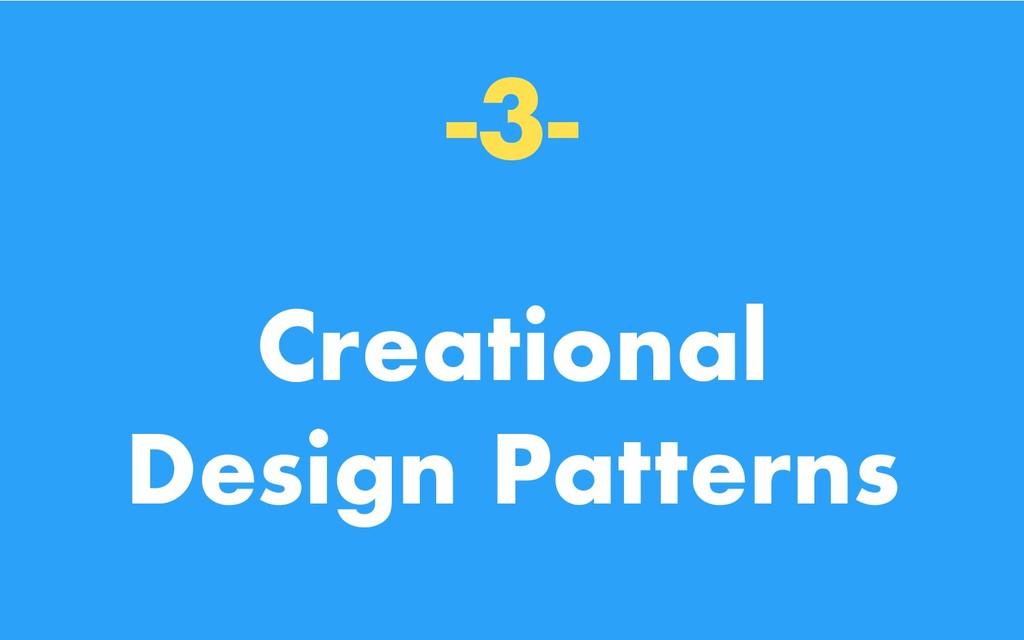 -3- Creational Design Patterns