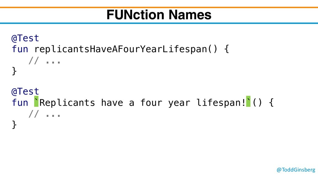 @ToddGinsberg FUNction Names @Test fun `Replica...