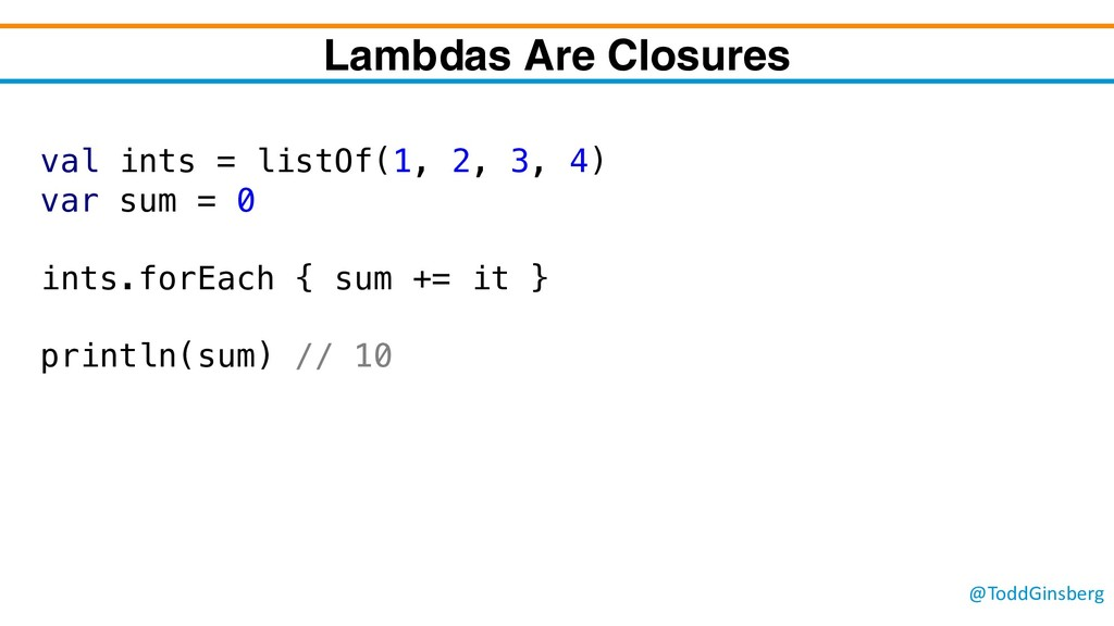 @ToddGinsberg Lambdas Are Closures val ints = l...