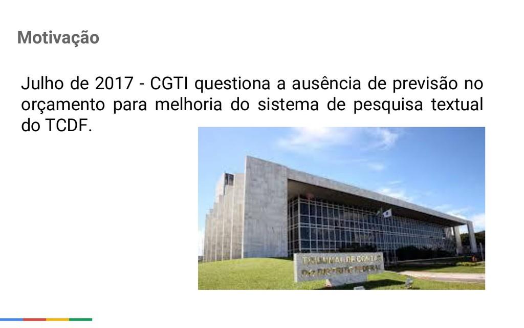 Motivação Julho de 2017 - CGTI questiona a ausê...