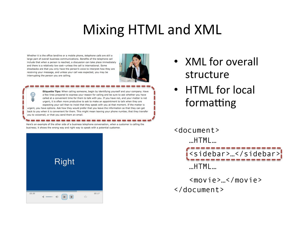 Mixing HTML and XML  • XML for...