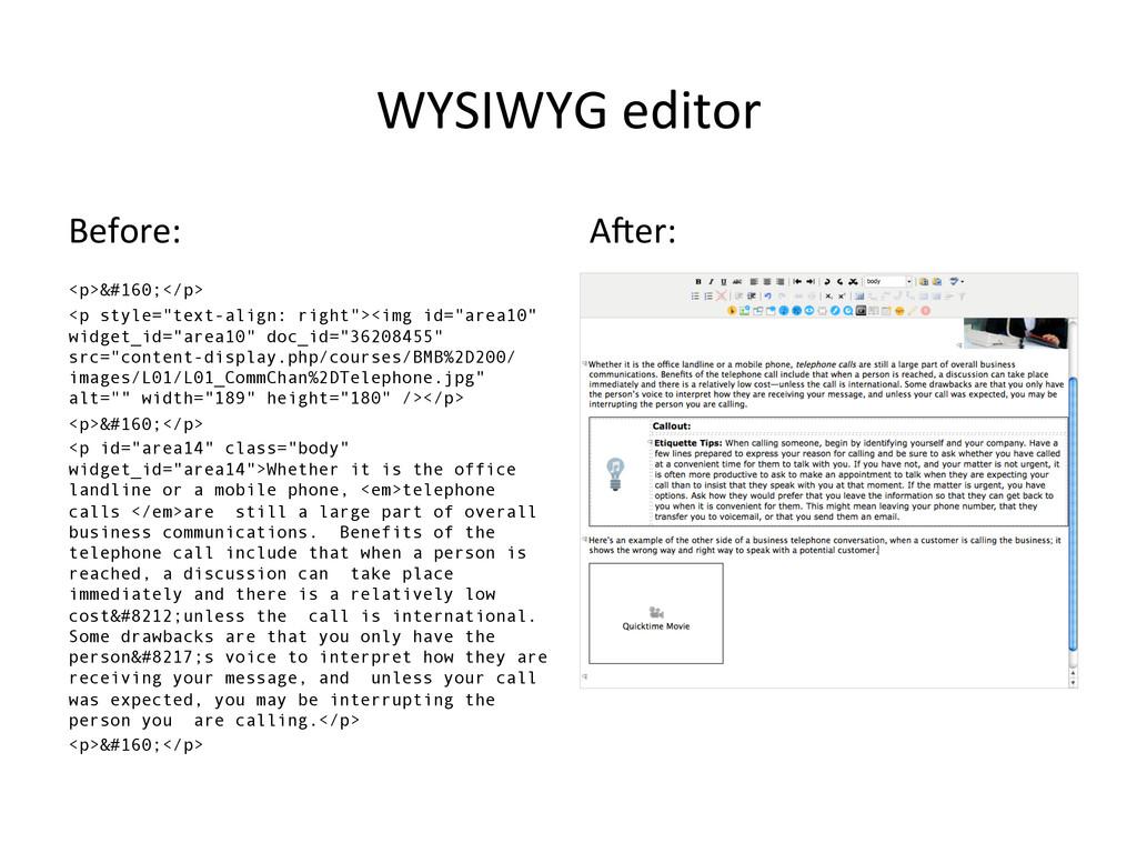WYSIWYG editor  Before: <p>&#160;</p> <p ...