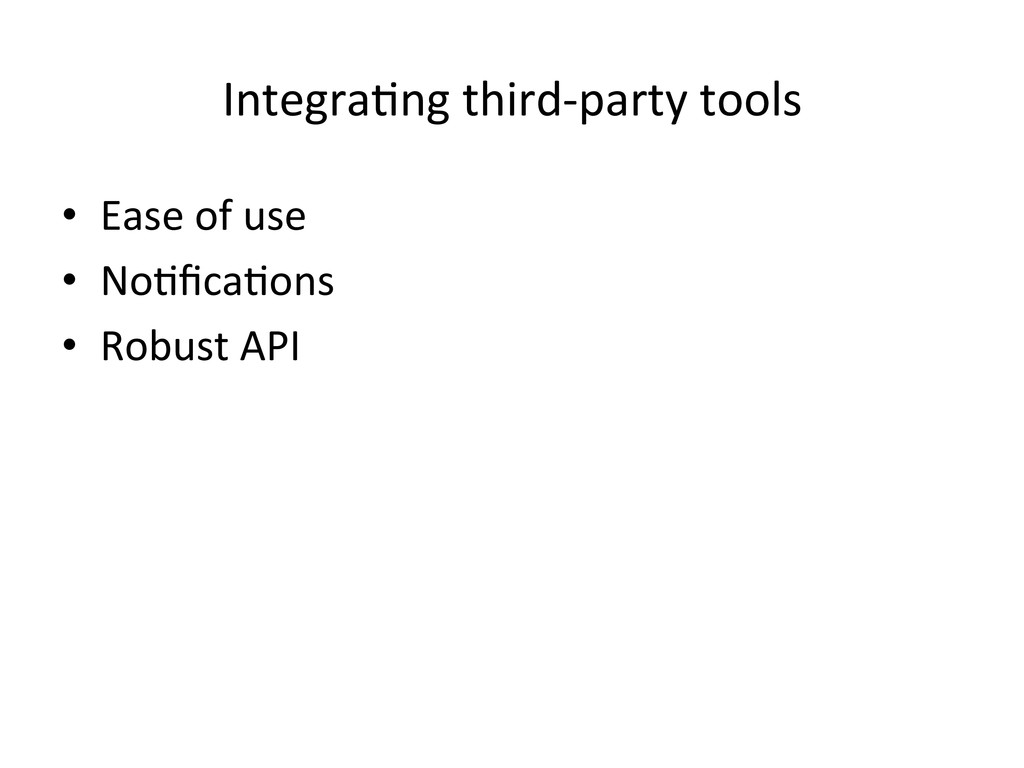 IntegraHng third-‐party tools  • Eas...