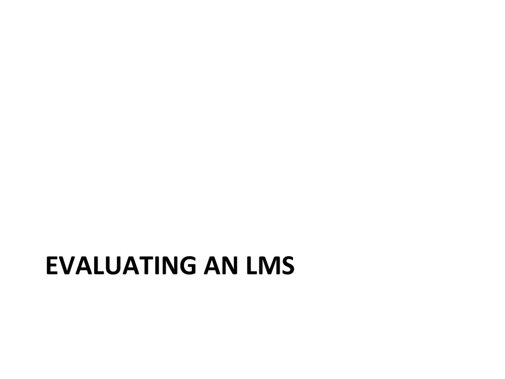 EVALUATING AN LMS