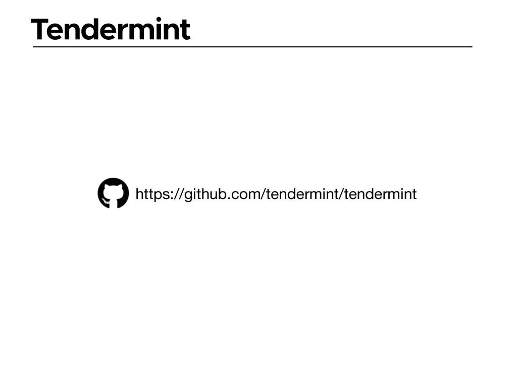 Tendermint https://github.com/tendermint/tender...