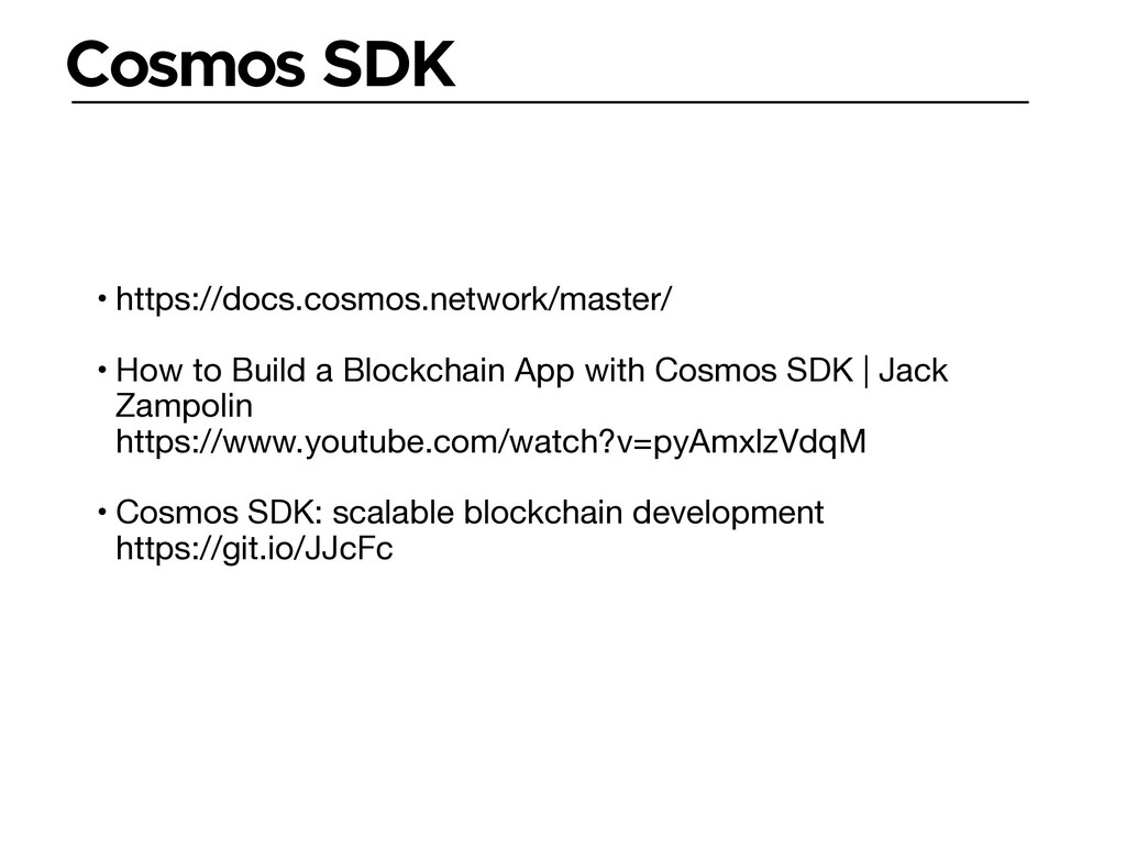 Cosmos SDK • https://docs.cosmos.network/master...