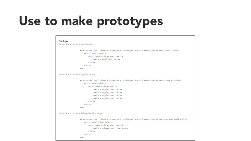 Use to make prototypes