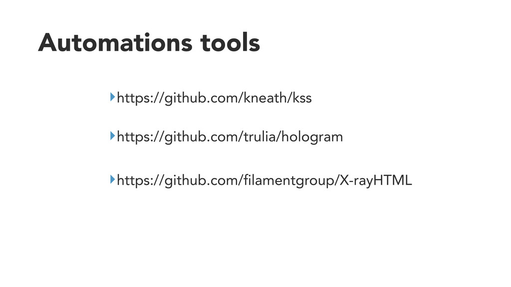 Automations tools ‣https://github.com/kneath/ks...