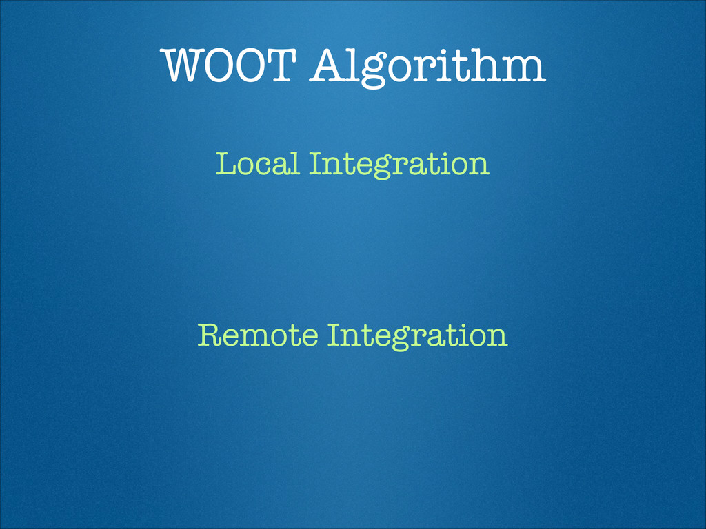 WOOT Algorithm Local Integration Remote Integra...