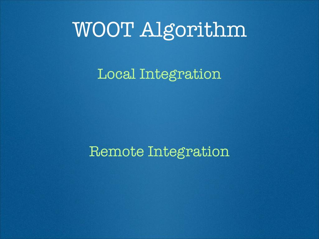 WOOT Algorithm Local Integration Remote Integra...