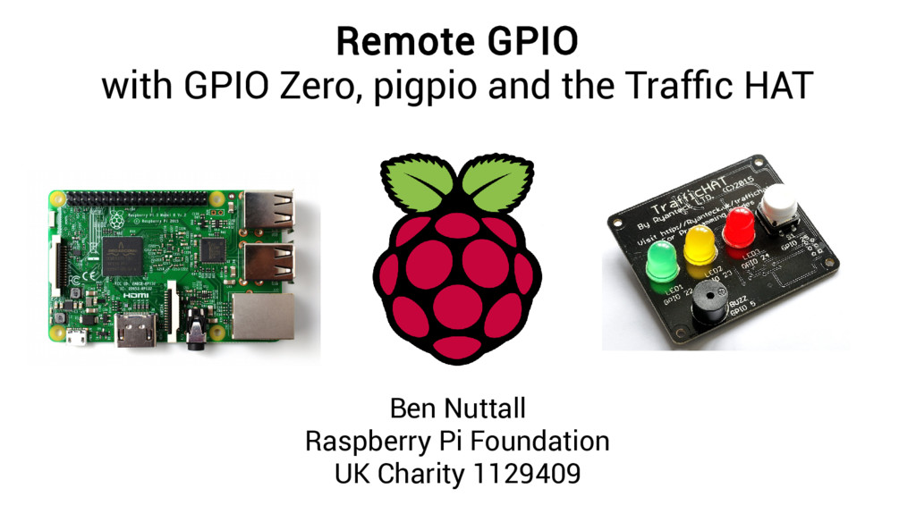 Remote GPIO with GPIO Zero, pigpio and the Traf...