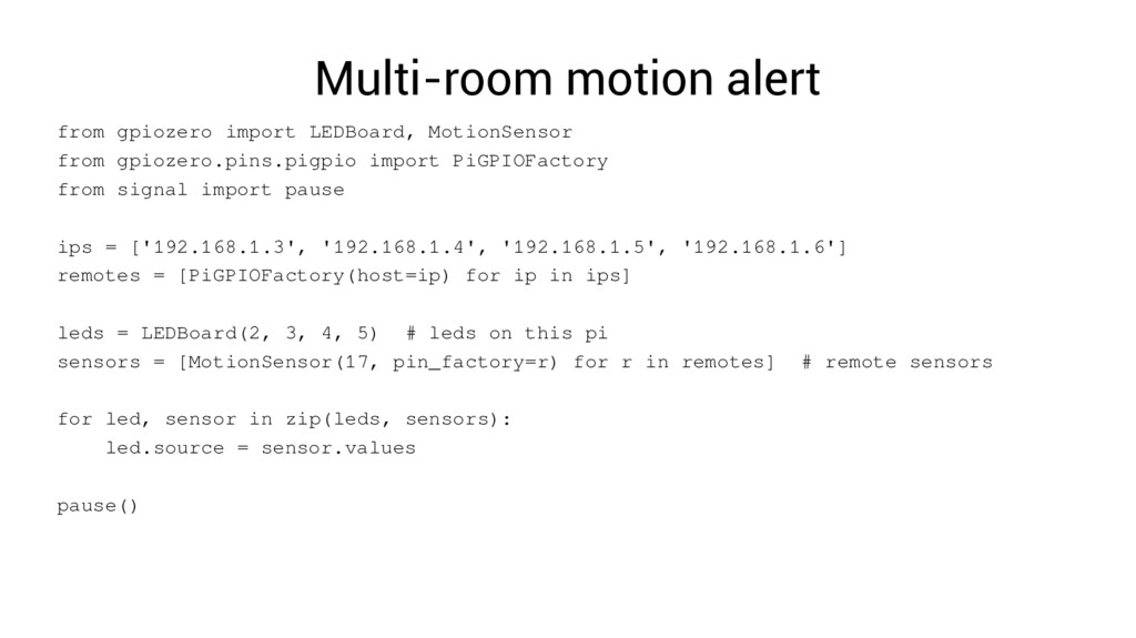 Multi-room motion alert from gpiozero import LE...