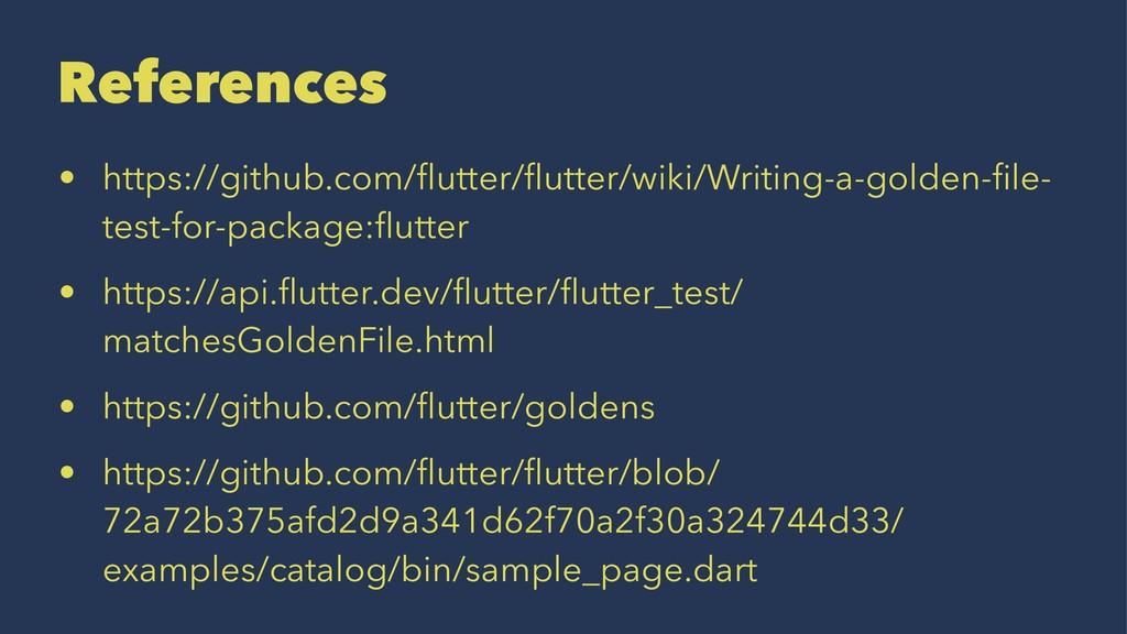 References • https://github.com/flutter/flutter/w...