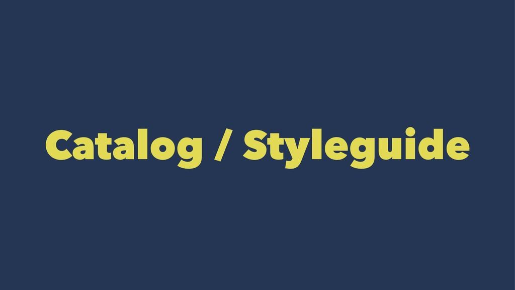 Catalog / Styleguide
