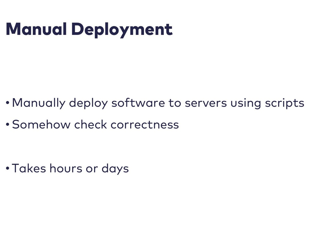 Manual Deployment • Manually deploy software to...