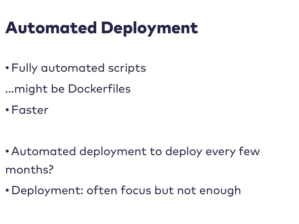 Automated Deployment • Fully automated scripts ...