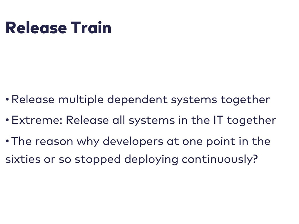 Release Train • Release multiple dependent syst...