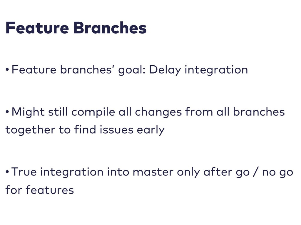 Feature Branches • Feature branches' goal: Dela...