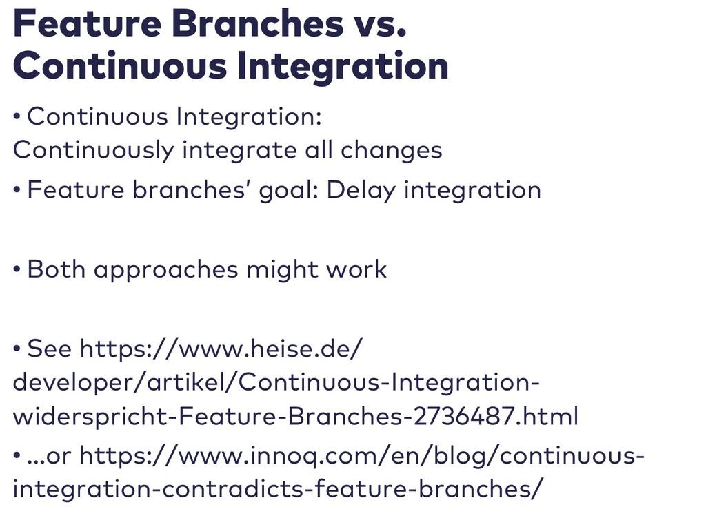 Feature Branches vs. Continuous Integration • C...