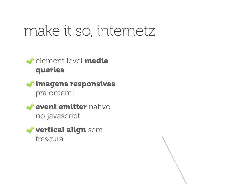 make it so, internetz element level media queri...