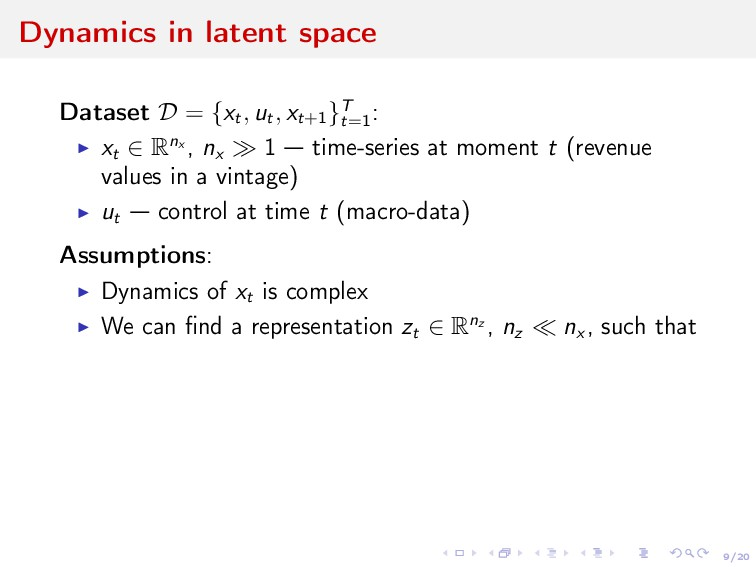 9/20 Dynamics in latent space Dataset D = {xt ,...