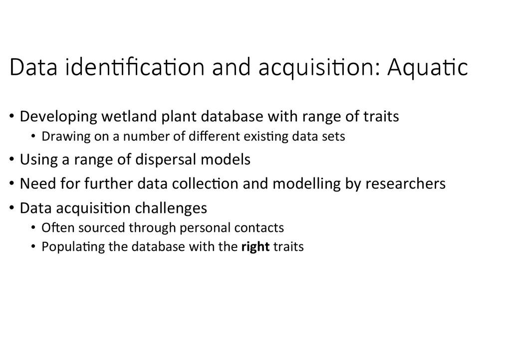• Developing wetland plant database...