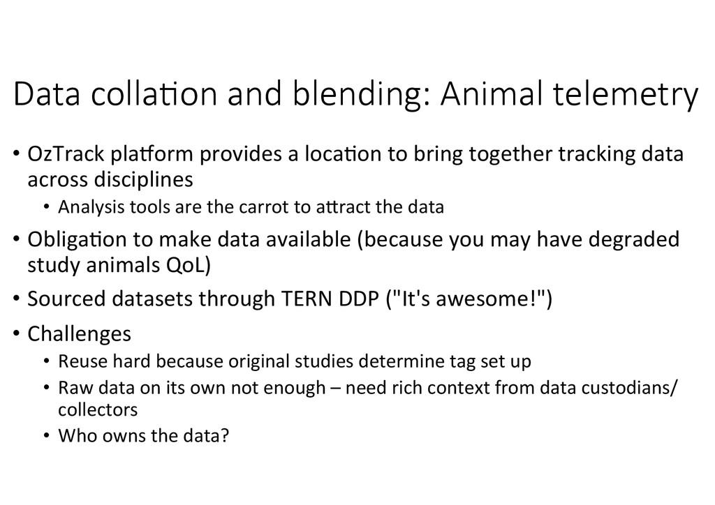 Data colla8on and blending: Animal telemet...