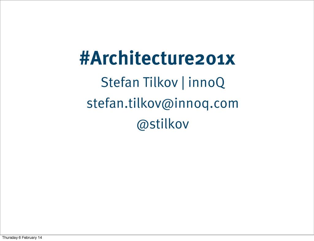 #Architecture201x Stefan Tilkov   innoQ stefan....