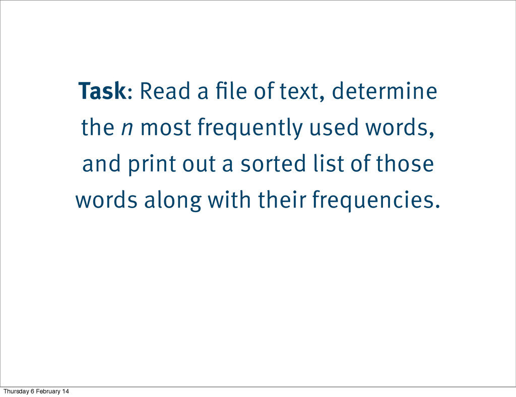 Task: Read a file of text, determine the n most...