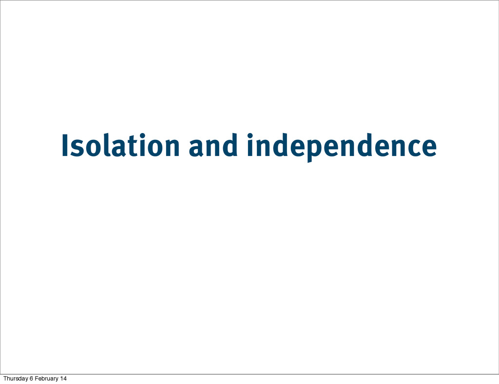 Isolation and independence Thursday 6 February ...