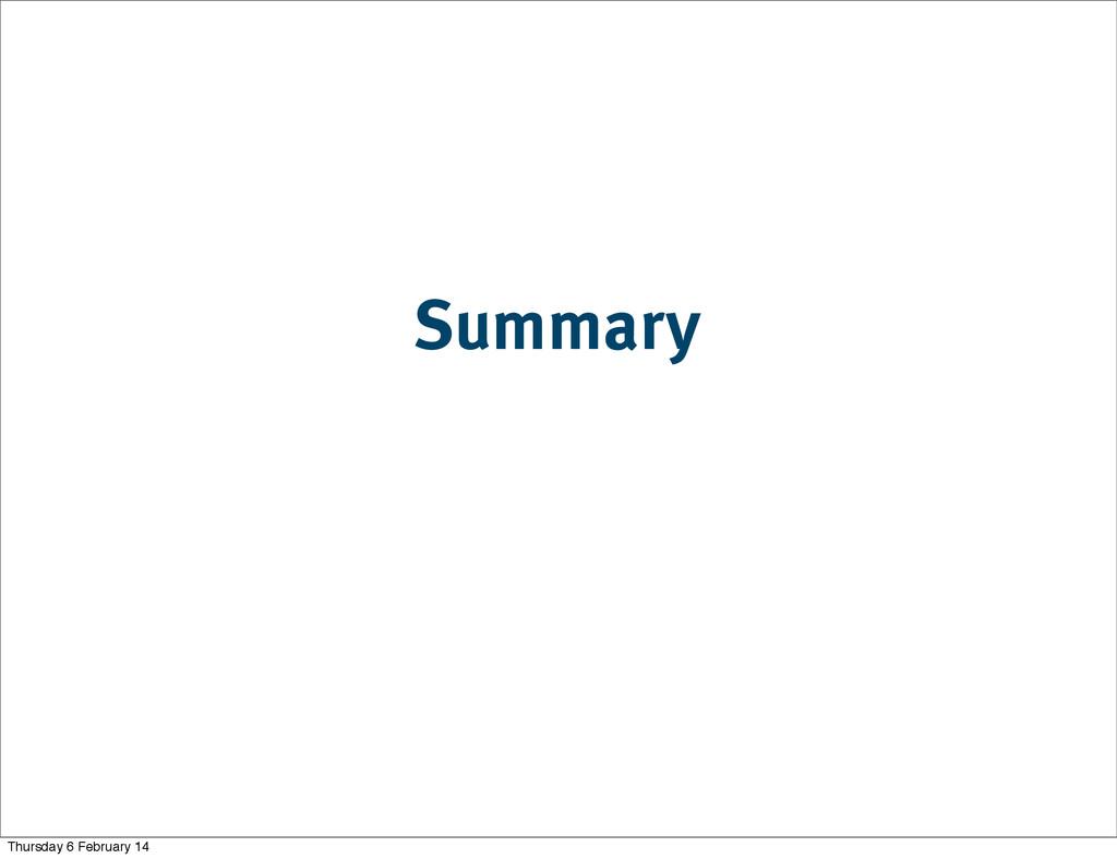 Summary Thursday 6 February 14