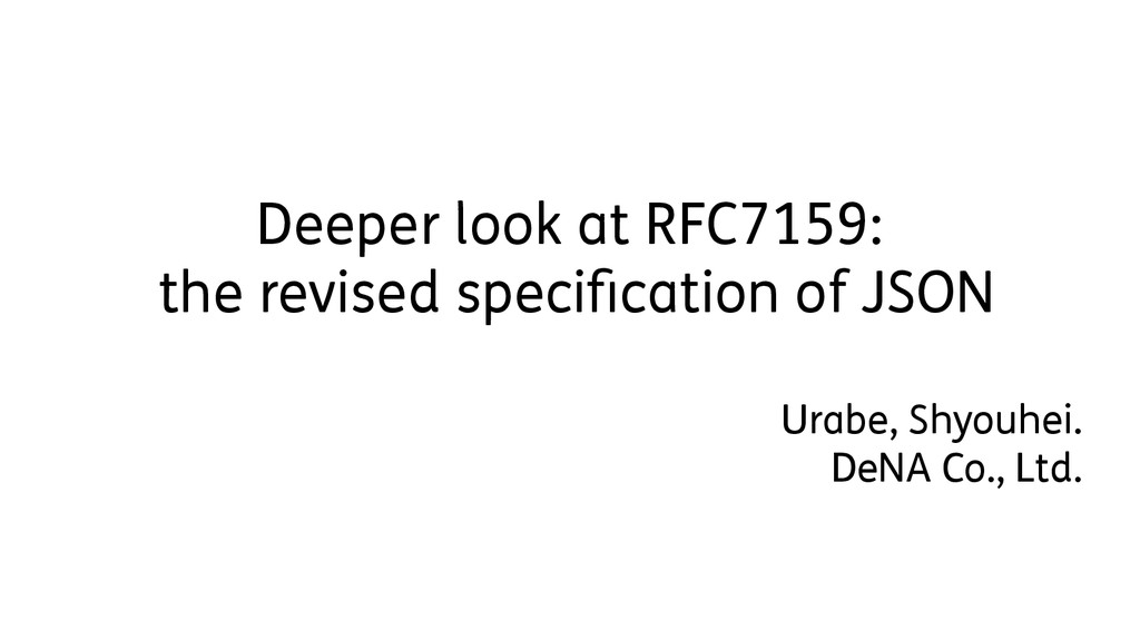 Deeper look at RFC7159: the revised specificati...