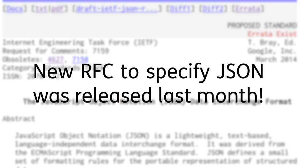 New RFC to specify JSON was released last month!