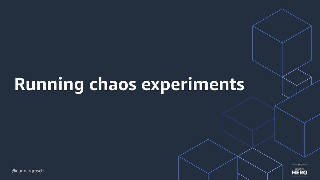 @gunnargrosch Running chaos experiments
