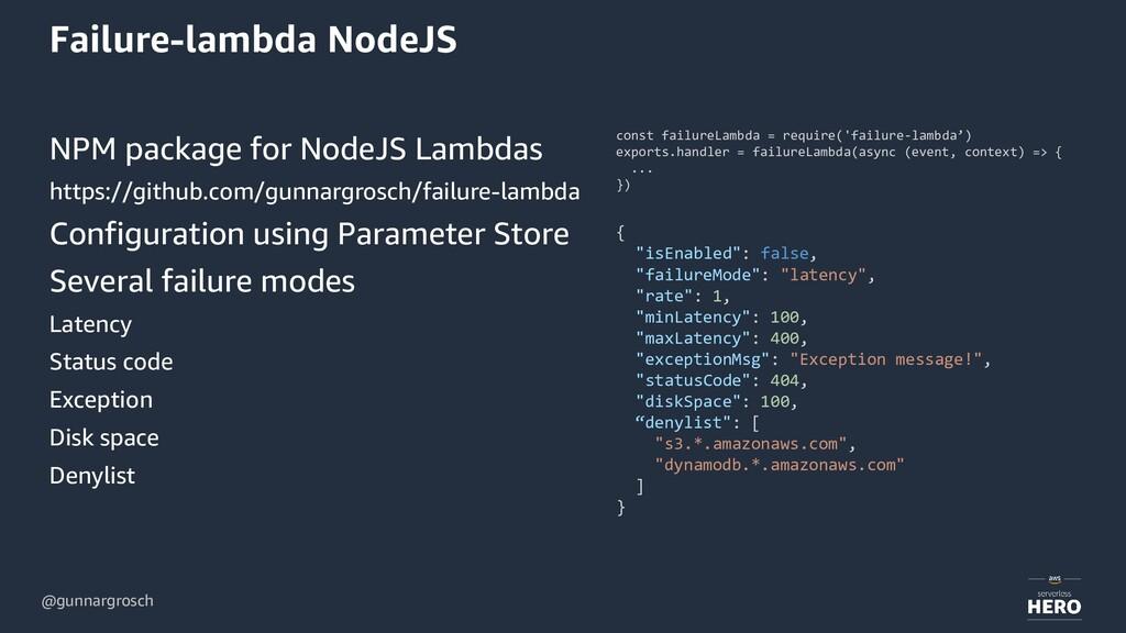 @gunnargrosch Failure-lambda NodeJS NPM package...