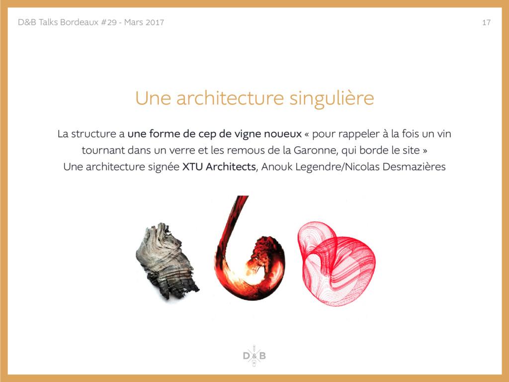 Une architecture singulière La structure a une ...