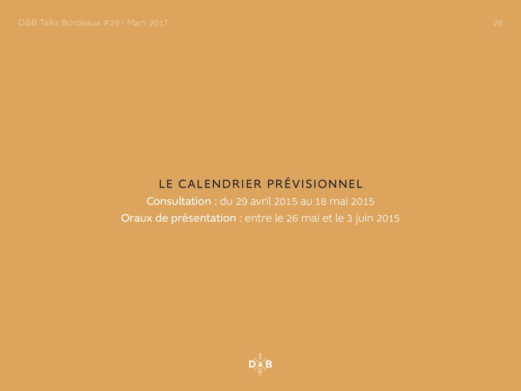 LE CALENDRIER PRÉVISIONNEL Consultation : du 29...