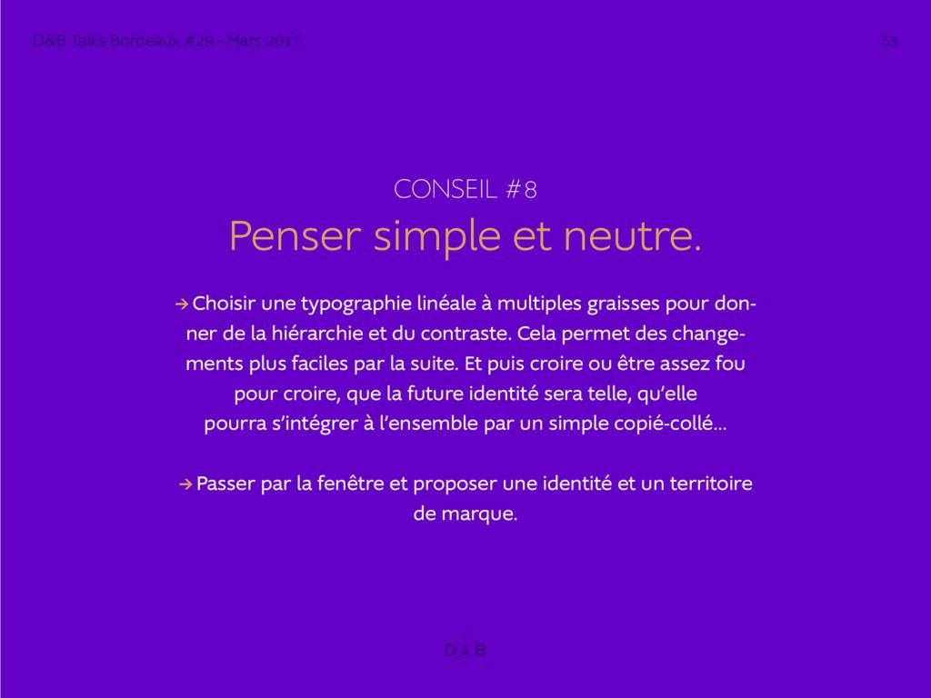 CONSEIL #8 Penser simple et neutre. → Choisir u...