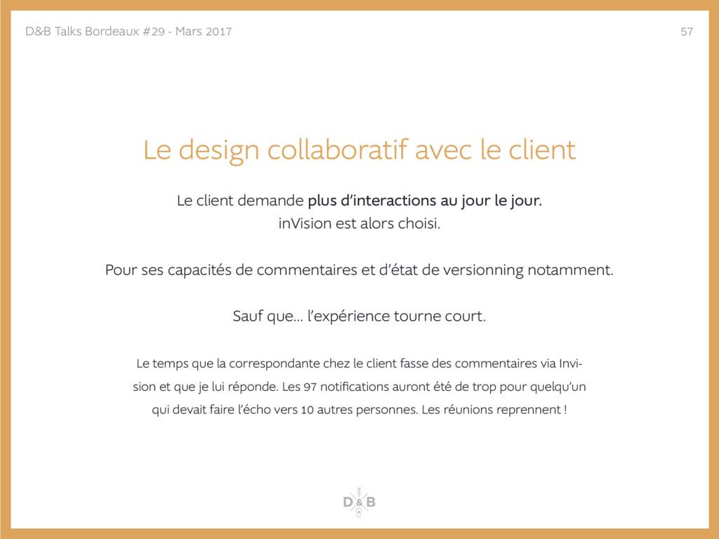 Le design collaboratif avec le client Le client...