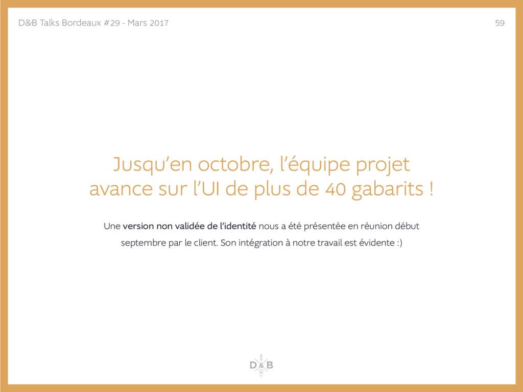 Jusqu'en octobre, l'équipe projet avance sur l'...