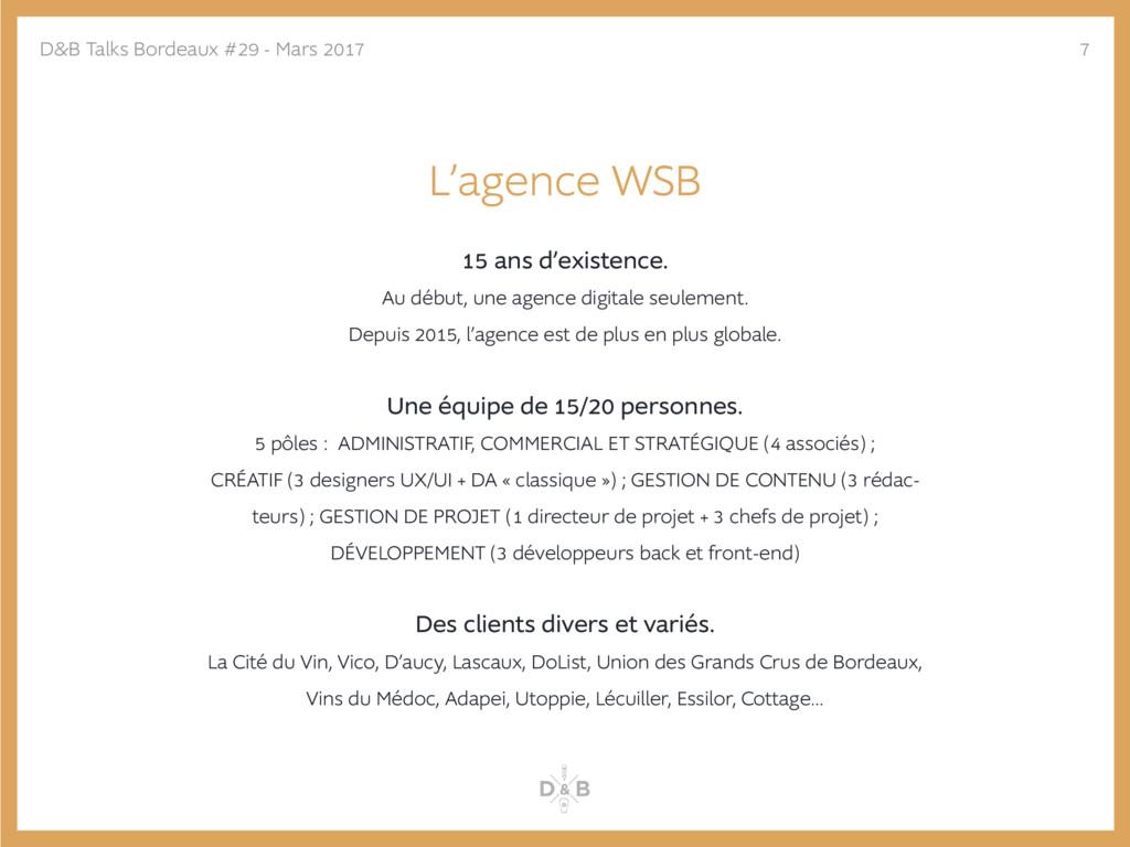 L'agence WSB 15 ans d'existence. Au début, une ...