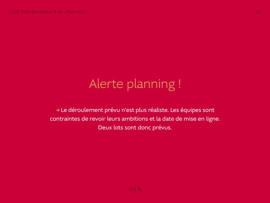 Alerte planning ! → Le déroulement prévu n'est ...